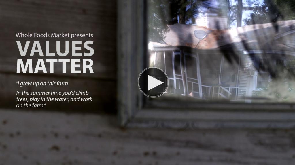Whole Foods Values Matter - StoryMineMedia