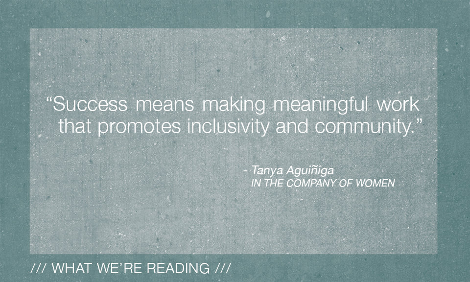What We're Reading - In the Company of Women - Tanya Aguiniga quote